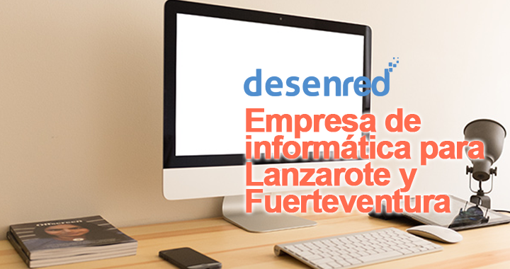 Empresa de informática en Lanzarote y Fuerteventura