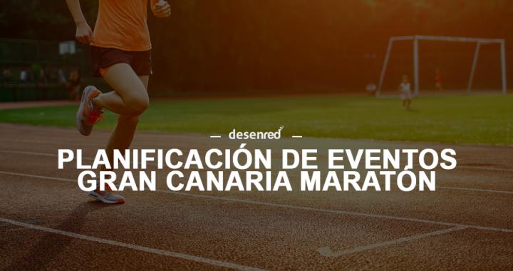 Planificacion de eventos del Gran Canaria Maraton