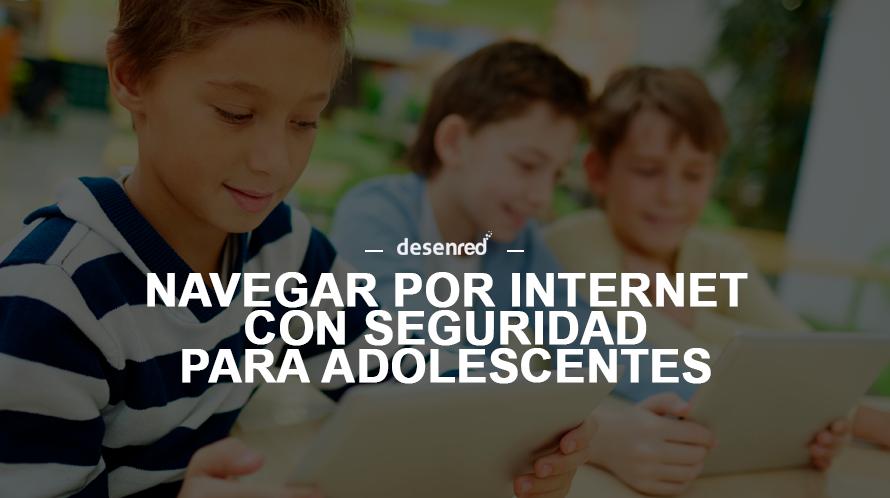 10 Consejos a tener en cuenta para proteger a los adolescentes en Internet