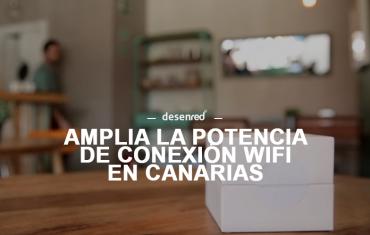 Algunos trucos para potenciar la conexión Wifi en Canarias