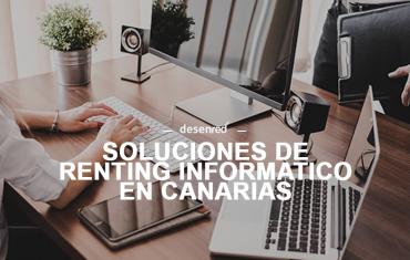 El Renting de equipos informáticos en Canarias. Alquiler de ordenadores y toda la tecnología de tu empresa.