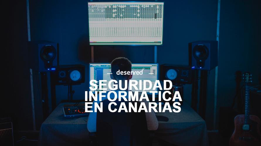 Invertir en Seguridad Informática en Canarias