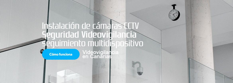 Instalación de cámaras de videovigilancia cctv multidispositivo en canarias