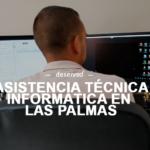 Asistencia técnica informática para empresas en Las Palmas
